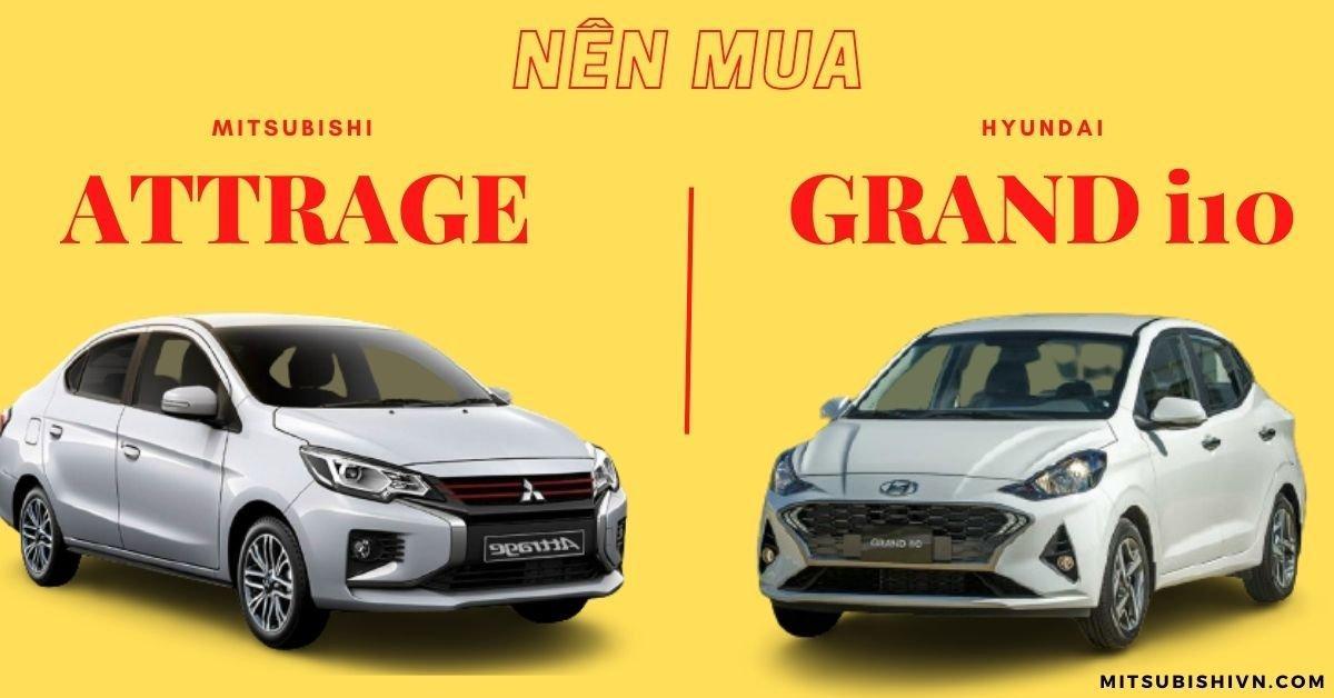 Nên Mua i10 Hay Attrage- So Sánh Attrage Và I10 sedan